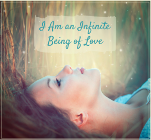 I am an infinite being of love.