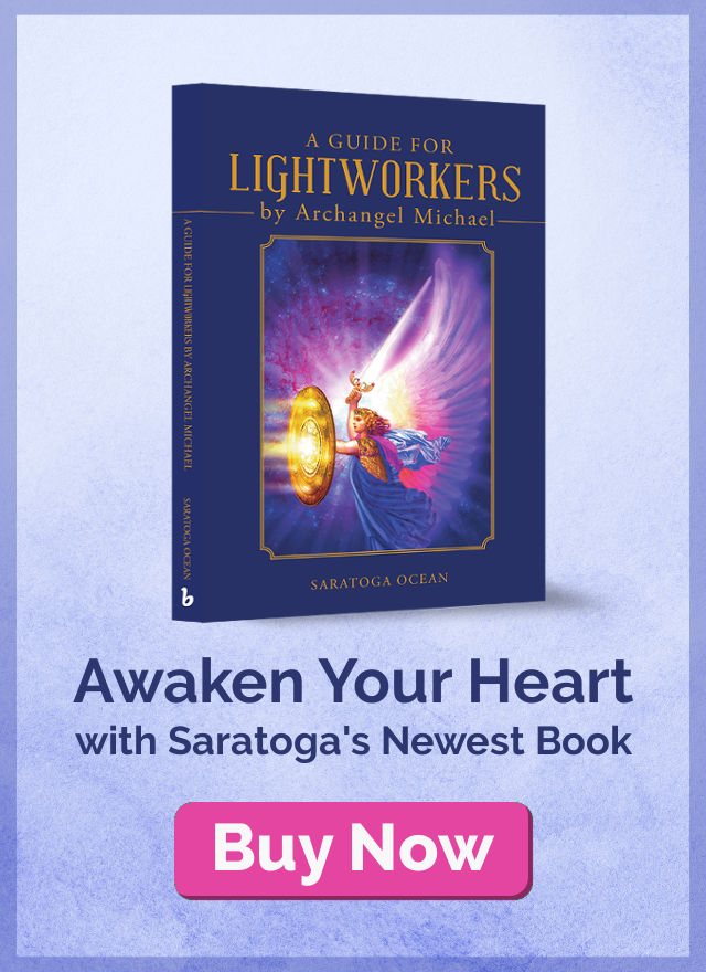 Awaken your heart with Saratoga's newest book, A Guide for Lightworkers by Archangel Michael