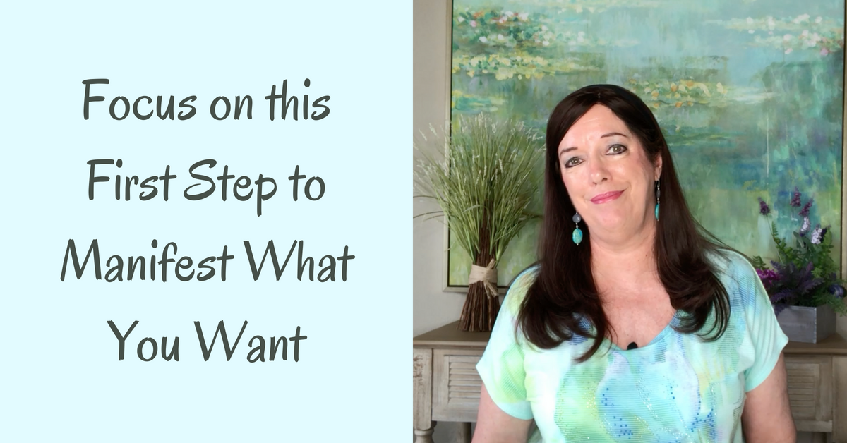 Focus on This First Step to Manifest What You Want