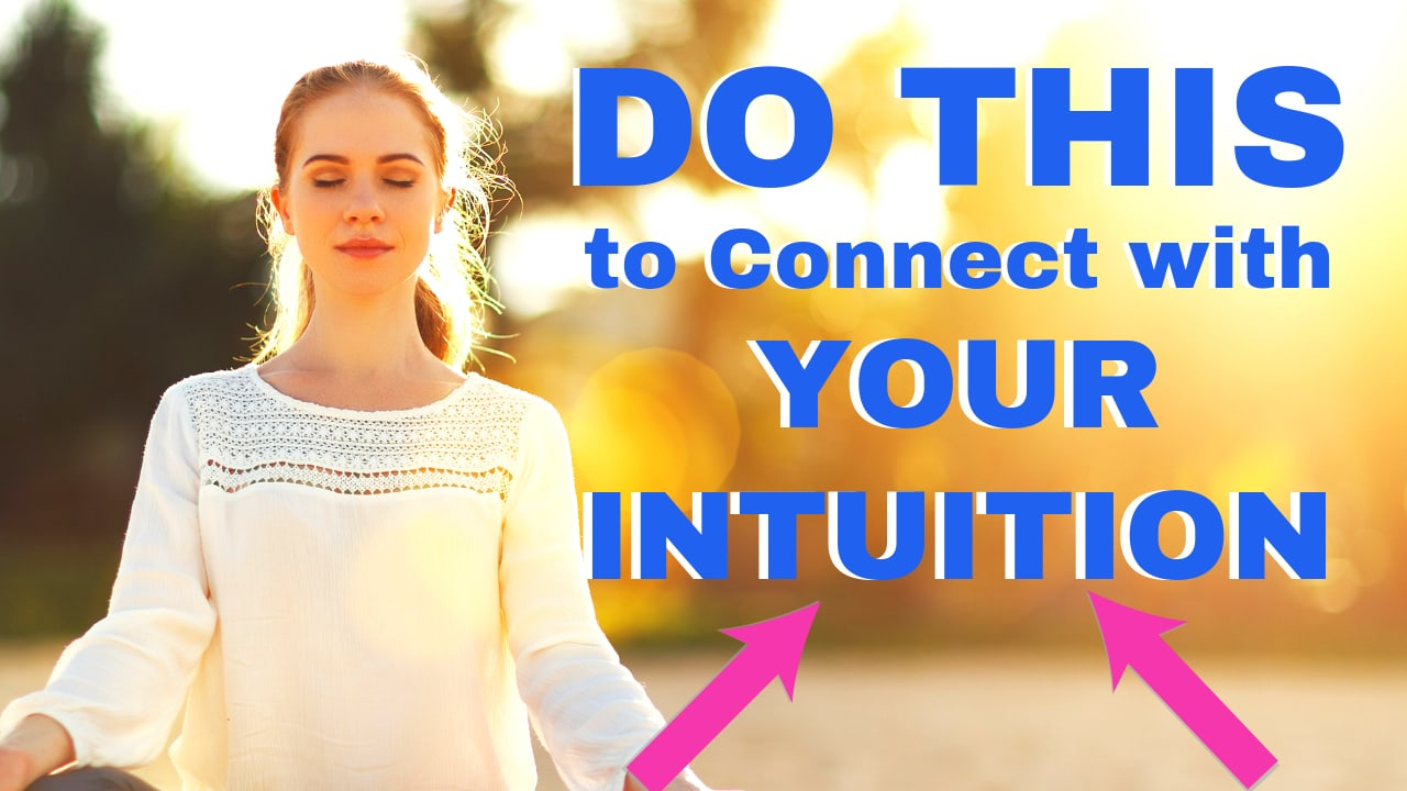 How to Develop Your Intuition (3 Things You Must Know)